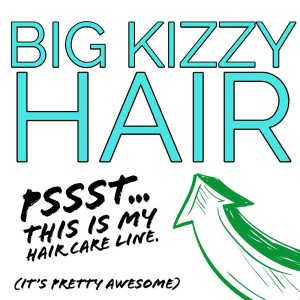 Big Kizzy Hair Care for Extensions